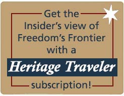 Visit us at www.freedomsfrontier.org to become a Heritage Traveler!